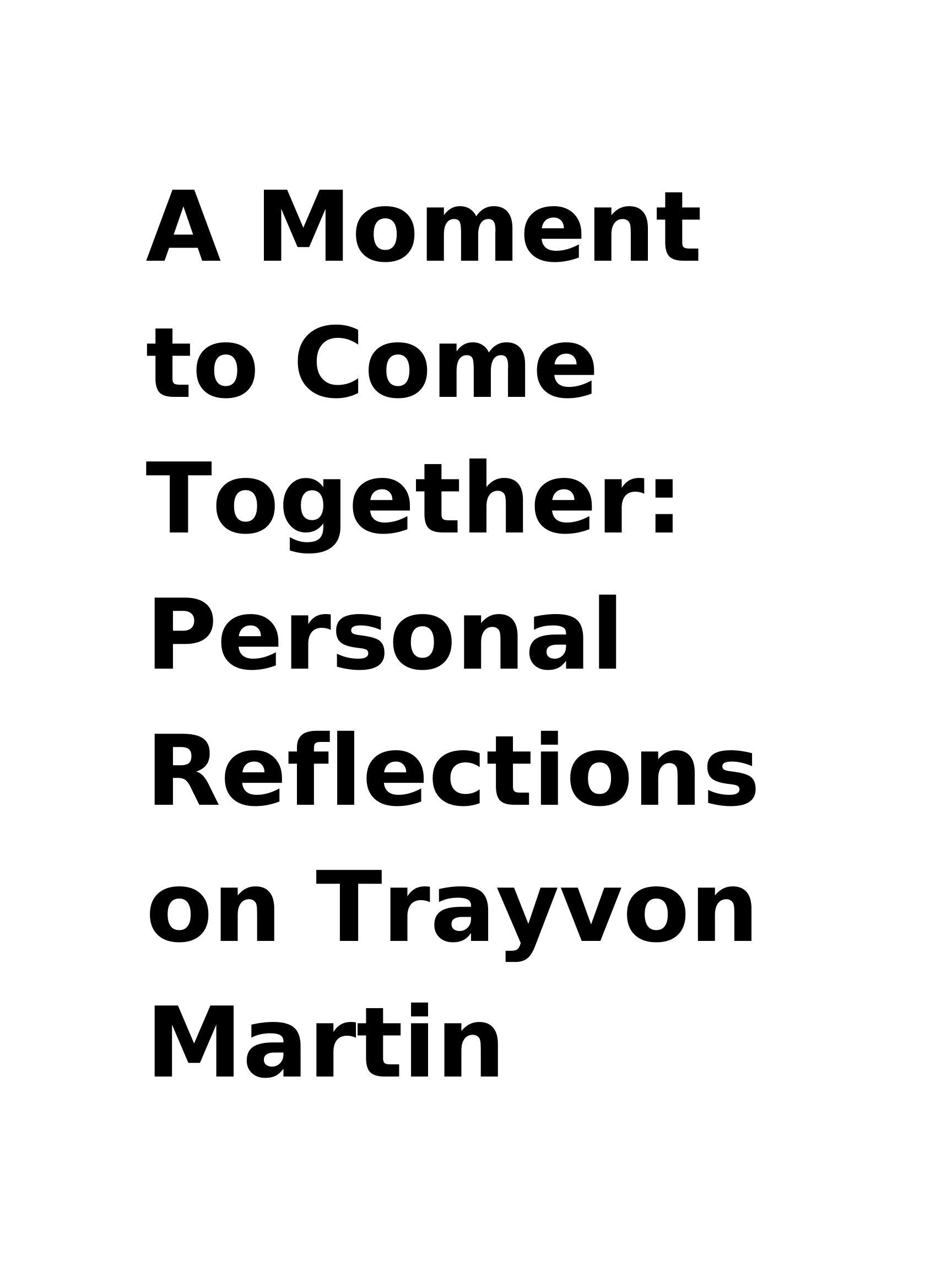 A Moment to Come Together_ Personal Reflections on Trayvon Martin
