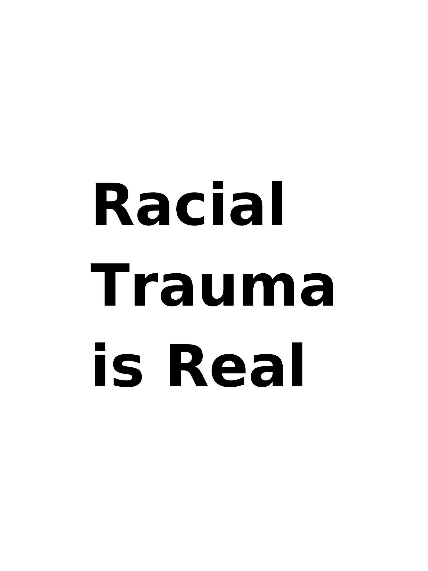 racial trauma is real