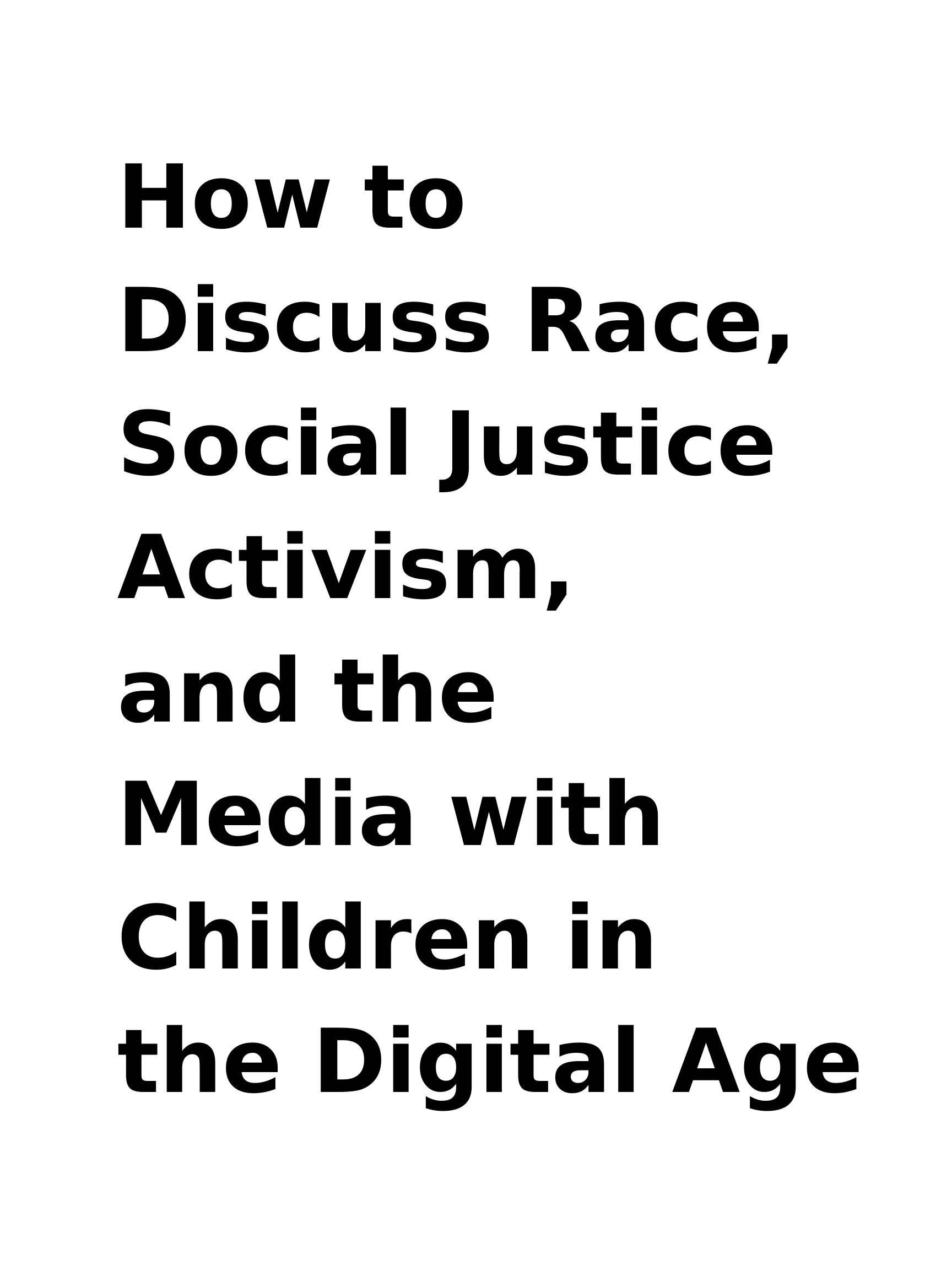How To Discuss Race, Social Justice Activism, And The Media With Children In The Digital Age