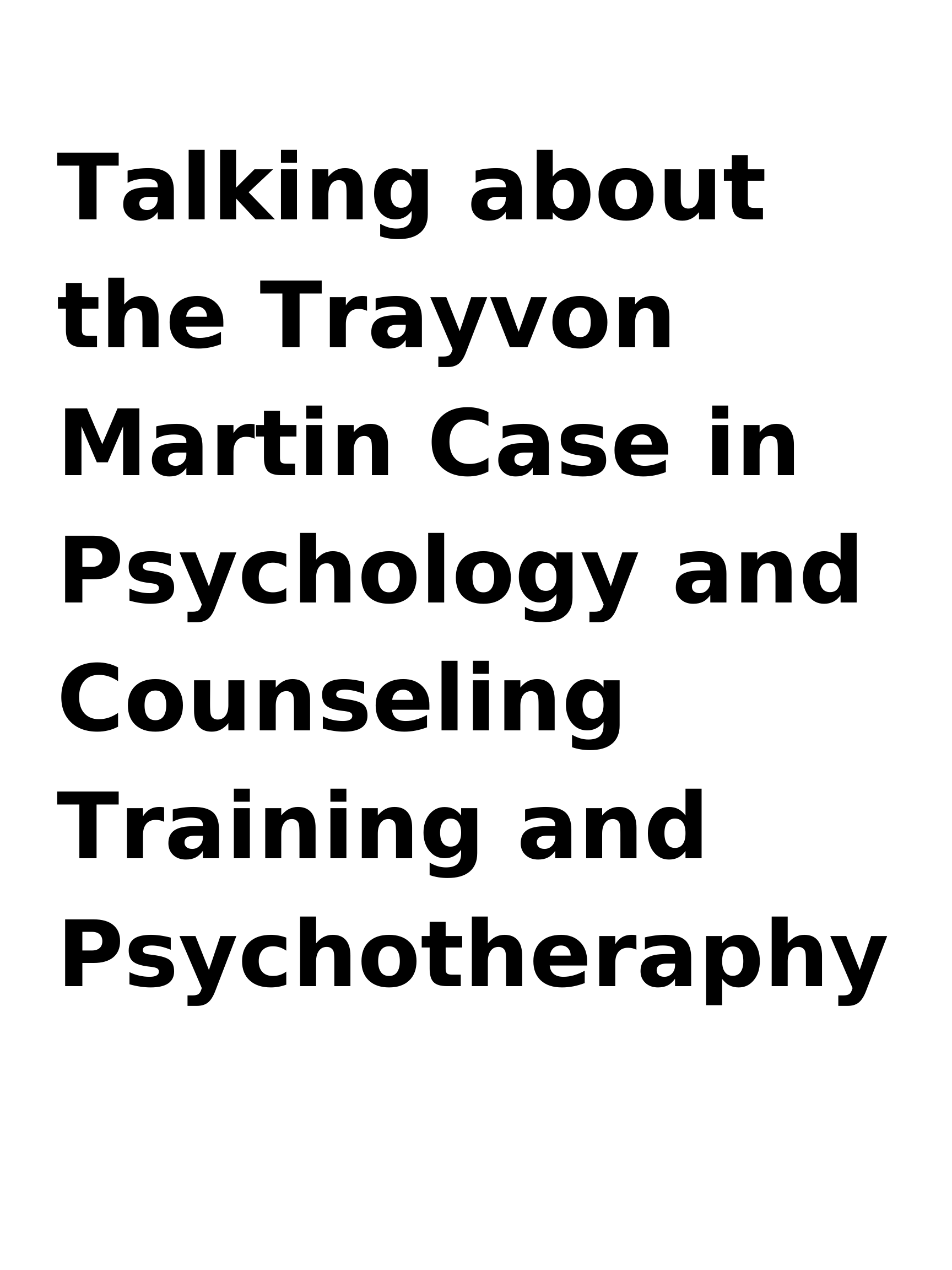 Talking about the Trayvon Martin Case in Psychology and Counseling Training and Psychotheraphy