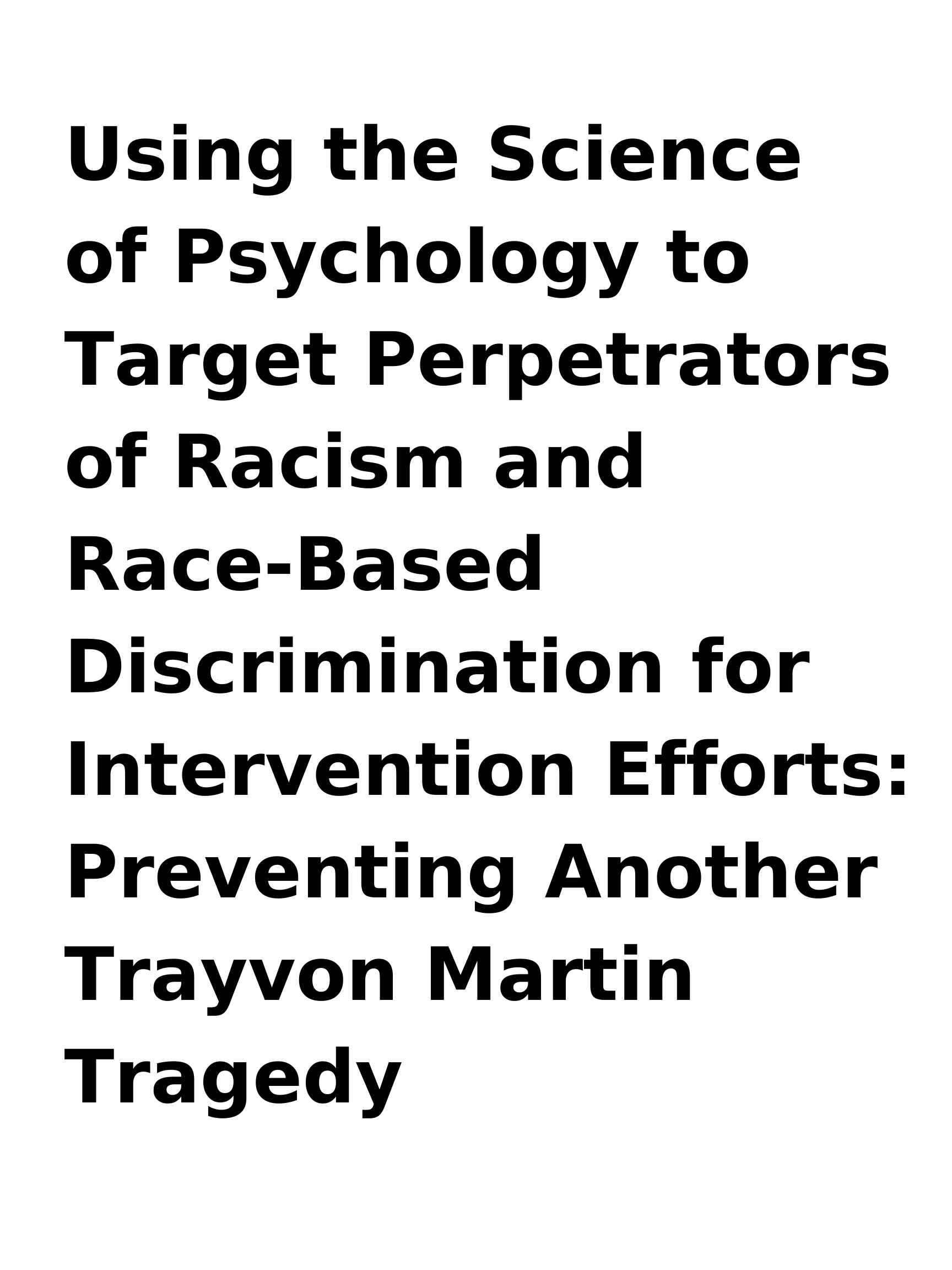 Using the Science of Psychology to Target Perpetrators of Racism and Race-Based Discrimination for Intervention Efforts_ Preventing Another Trayvon Martin Tragedy